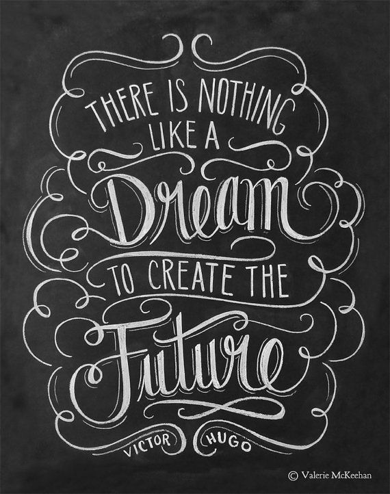 there is nothing like a dream to create the future